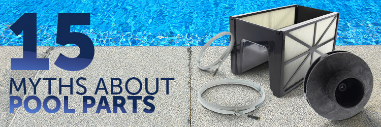 15 myths about pool parts