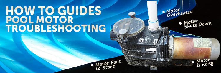 Pool Motor Troubleshooting