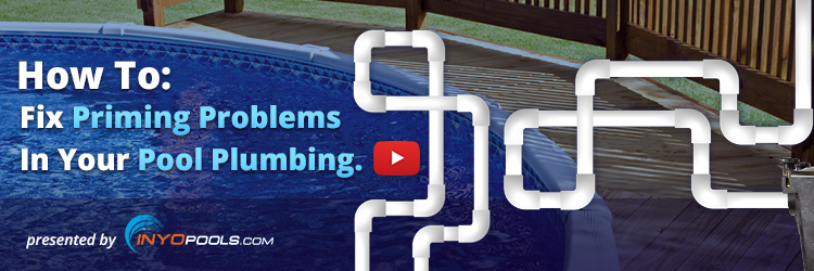 How To: Fix Priming Problems In your Pool Plumbing