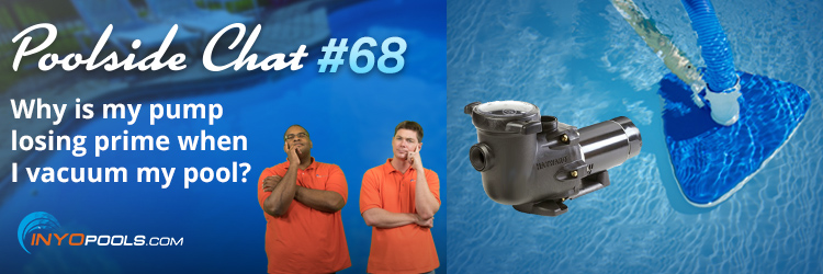 PSC Ep. 68: Why is my pump losing prime when I vacuum my pool ...
