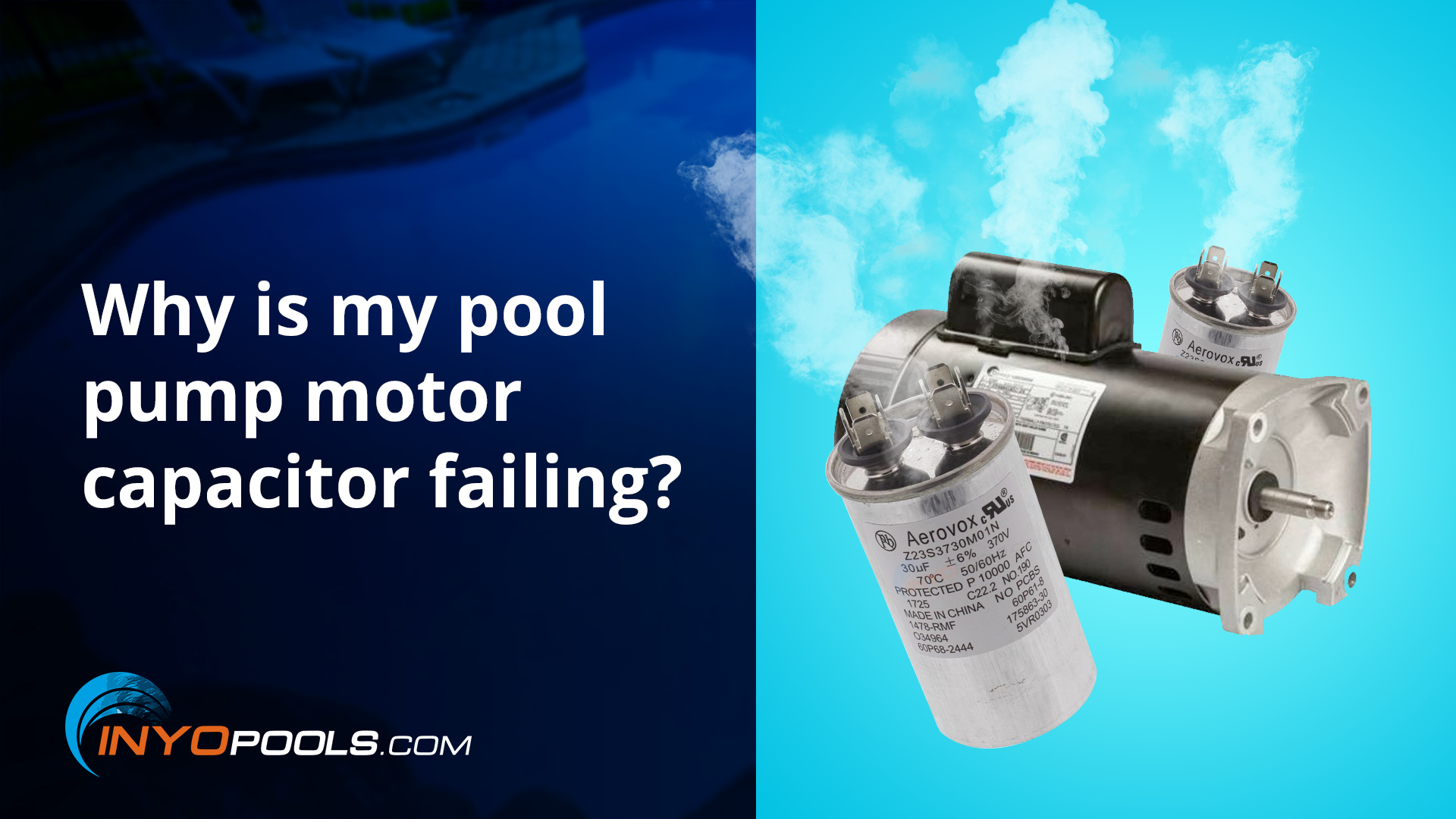 Why is my pool pump motor capacitor failing?